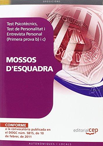 Test Psicotècnics, Test de Personalitat i Entrevista Personal per a Mossos d'Esquadra (Primera prova b) i c) (Colección 386) por Sin datos