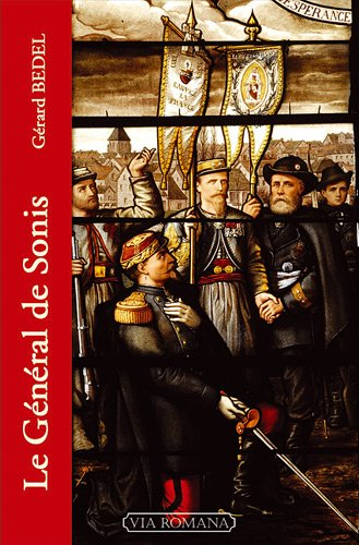 Le Général de Sonis : Sous la bannière du Sacré-Coeur par Gérard Bedel