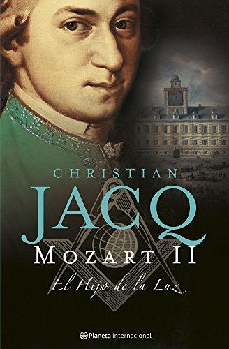 Mozart, II. El Hijo de la Luz (Planeta Internacional) por Christian Jacq