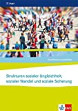 Sozialwissenschaften / Strukturen sozialer Ungleichheit, sozialer Wandel und soziale Sicherung: Themenhefte für die Sekundarstufe II