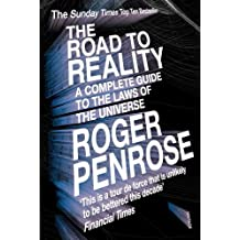 The Road to Reality: A Complete Guide to the Laws of the Universe by Roger Penrose (2007-01-09)