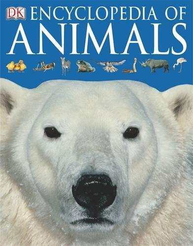 Encyclopedia of Animals (Dk Encyclopedia)