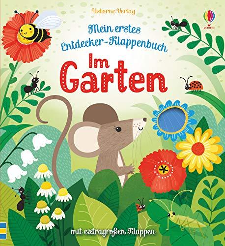Mein erstes Entdecker-Klappenbuch: Im Garten: ab 6 Monaten