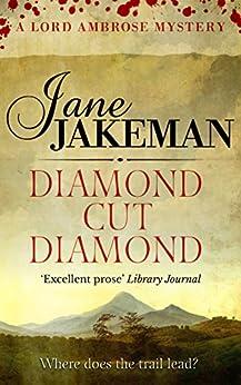 Diamond Cut Diamond (A Lord Ambrose Mystery Book 4) by [Jakeman, Jane]