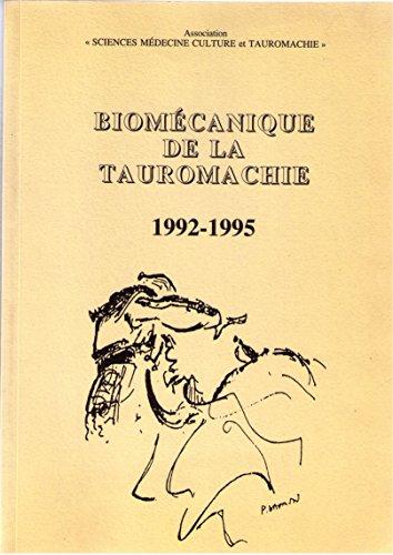 Biomécanique de la tauromachie : 1992-1995 par médecine, culture et tauromachie Sciences