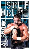 Self Help: Life Lessons from the Bizarre Wrestling Career of Al Snow (English Edition)