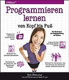 Programmieren lernen von Kopf bis Fuß: Ihr Einstieg in die Programmierung mit Python