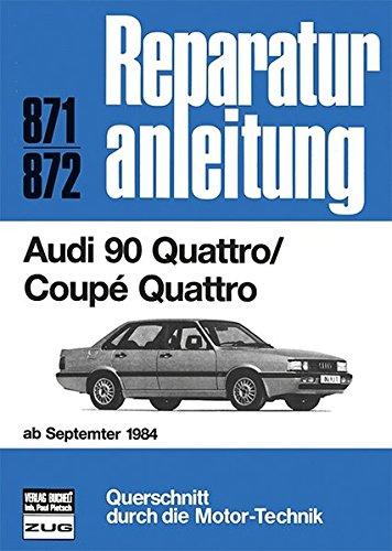 Audi 90 Quattro / Coupe Quattro ab September 1984 (Reparaturanleitungen) gebraucht kaufen  Wird an jeden Ort in Deutschland