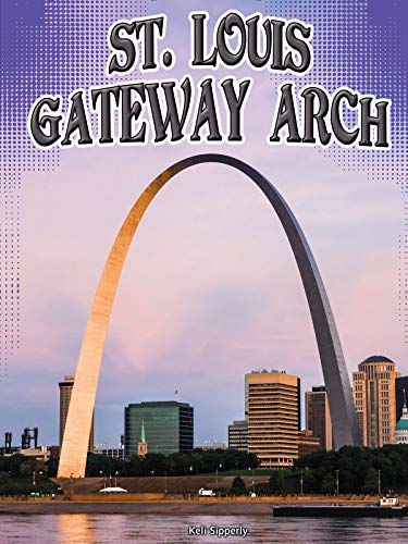 St. Louis Gateway Arch (Symbols of Freedom) (English Edition) -