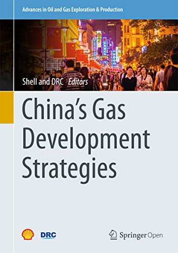 China's Gas Development Strategies (Advances in Oil and Gas Exploration & Production)