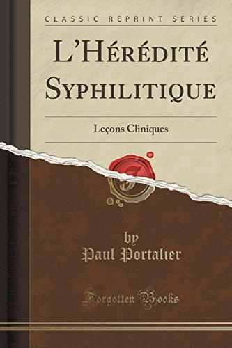 L'Hérédité Syphilitique: Leçons Cliniques (Classic Reprint)
