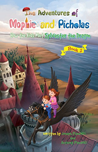 the-adventures-of-mophie-and-picholas-book-2-how-the-kids-met-sylvester-the-dragon-english-edition
