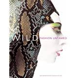 Wild: Fashion Untamed (Metropolitan Museum of Art Series) by Andrew Bolton (2004-11-10)