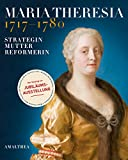 Front cover for the book Maria Theresia 1717-1780: Strategin - Mutter - Reformerin by Elfriede Iby