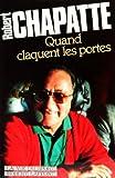 QUAND CLAQUENT LES PORTES de ROBERT CHAPATTE (2 juin 1987) Broché