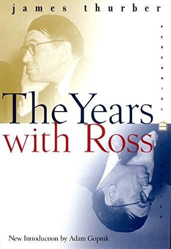 The Years With Ross (Perennial Classics)