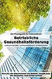 Betriebliche Gesundheitsförderung (BGF) | Der Praxisguide für Unternehmen (Amazon.de)