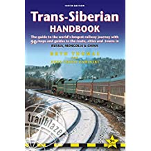 Trans-Siberian Handbook: The guide to the world's longest railway journey with 90 maps and guides to the rout, cities and towns in Russia, Mongolia & China by Bryn Thomas (2014-08-05)