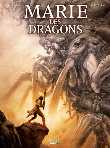 Marie des Dragons T05: Les Quatre