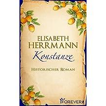 Konstanze: Historischer Roman (Die Konstanze-Saga 1)