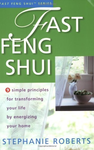 Fast Feng Shui: 9 Simple Principles for Transforming Your Life by Energizing Your Home by Stephanie Roberts (2001-08-01) par Stephanie Roberts