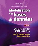 Modélisation de bases de données: UML et les modèles entité-association - Avec 30 exercices corrigés inspirés de cas réels