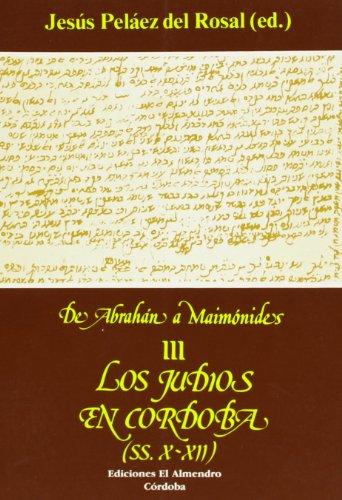 Los judíos en Córdoba: Siglos X-XII (Estudios de Cultura Hebrea) por Jesús Peláez del Rosal