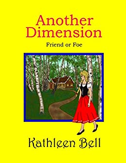 Another Dimension - Friend or Foe eBook: Kathleen Bell