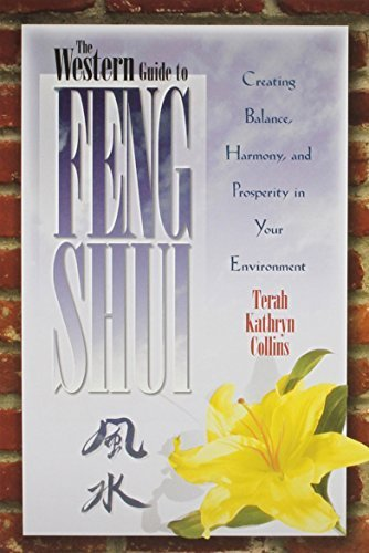 The Western Guide to Feng Shui: Creating Balance, Harmony, and Prosperity in Your Environment by Terah Kathryn Collins (1996-04-01) par Terah Kathryn Collins;
