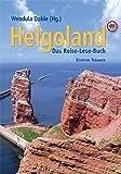 Helgoland: Das Reise- und Lesebuch für die Insel -