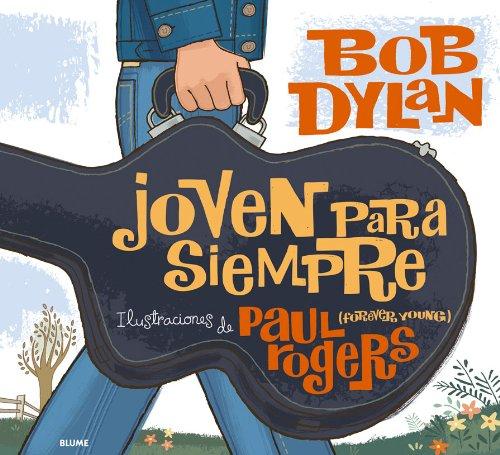 Joven para siempre. Bob Dylan por Bob Dylan