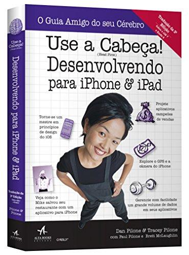 Use a Cabeça! Desenvolvendo Para iPhone e iPad