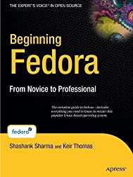 Beginning Fedora: From Novice to Professional by Keir Thomas (2007-08-05)