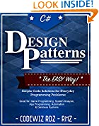 #9: C#: Design Patterns: The Easy Way Standard Solutions for Everyday Programming Problems; Great for: Game Programming, System Administration, App Programming, ... & Database Systems (Design Patterns Series)