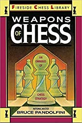 Weapons of Chess: An Omnibus of Chess Strategies (Fireside Chess Library) by Bruce Pandolfini (1989-11-15)