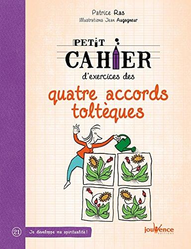 Petit cahier d'exercices des quatre accords toltèques par Patrice Ras