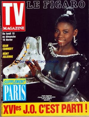 TV MAGAZINE LE FIGARO [No 14763] du 08/02/1992 - LES J.O. - SURYA BONALY - SEAN CONNERY - REMY JULIENNE - PARIS