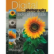 Digital Photography Tricks Of The Trade: Simple Techniques to Transform Your Photography