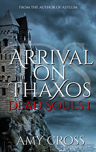 Arrival on Thaxos (Dead Souls Book 1)