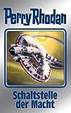 """Perry Rhodan 127: Schaltstelle der Macht (Silberband): 9. Band des Zyklus """"Die Kosmische Hanse"""" (Perry Rhodan-Silberband)"""