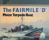 The Fairmile 'D' Motor Torpedo Boat (Anatomy of the Ship)