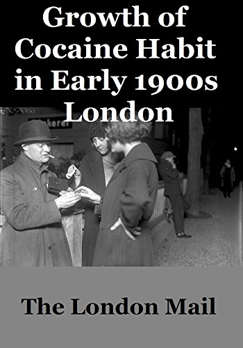 growth-of-cocaine-habit-in-early-1900s-london-english-edition