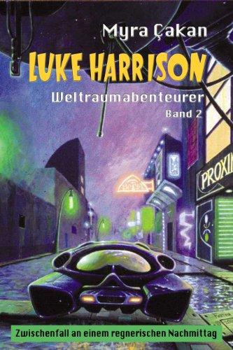 Zwischenfall an einem regnerischen Nachmittag (Luke Harrison - Weltraumabenteurer 2)