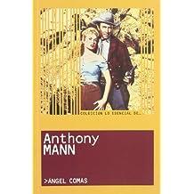 Anthony Mann (Lo esencial de... / The Essential of...)