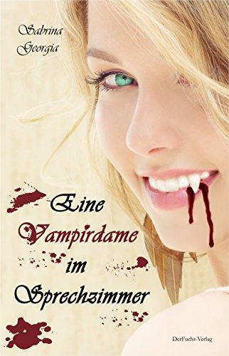 Eine Vampirdame im Sprechzimmer (Manchmal muss es eben Blut sein. 3) (Es-ebene)