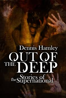 Out of the Deep: Stories of the Supernatural by [Hamley, Dennis]