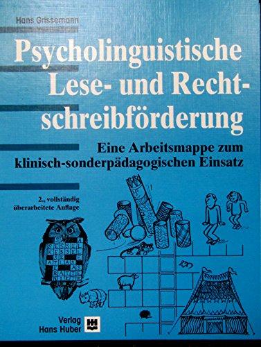 Psycholinguistische Lese- und Rechtschreibeförderung: Eine Arbeitsmappe zum klinisch-sonderpädagogischen Einsatz