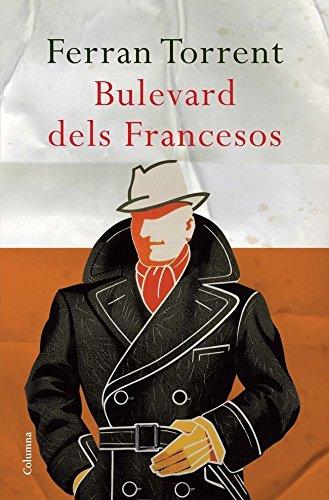 Bulevard dels francesos (Clàssica Book 830) (Catalan Edition) por Ferran Torrent