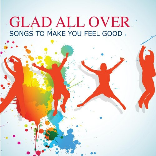 Glad All Over: Songs To Make Y...