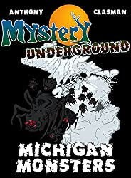 Mystery Underground: Michigan Monsters (A Collection of Scary Short Stories)